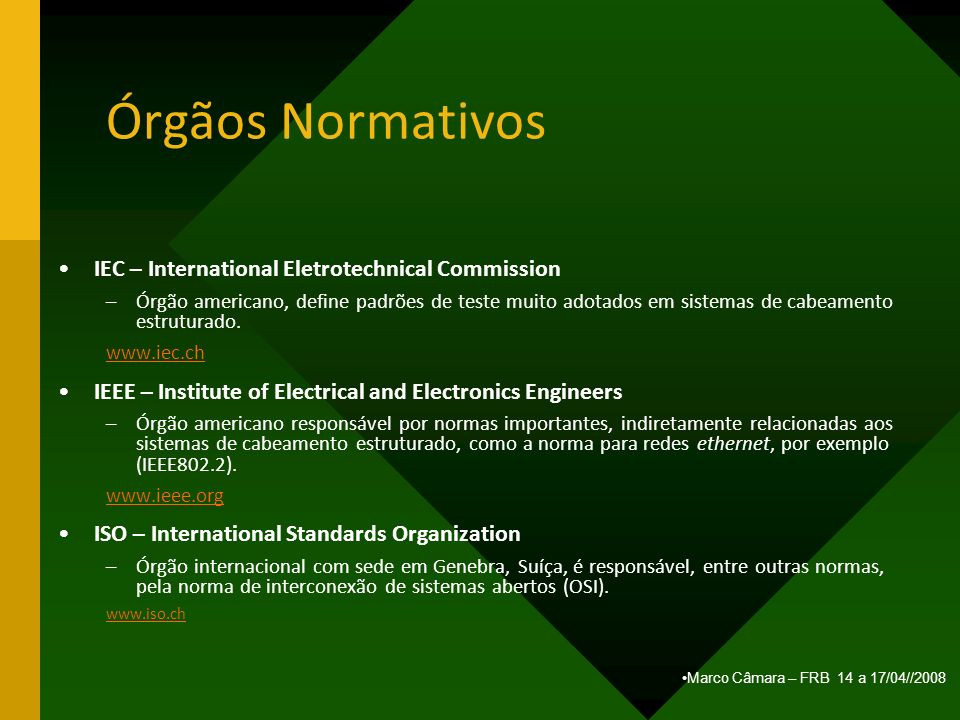 Órgãos Normativos IEC – International Eletrotechnical Commission