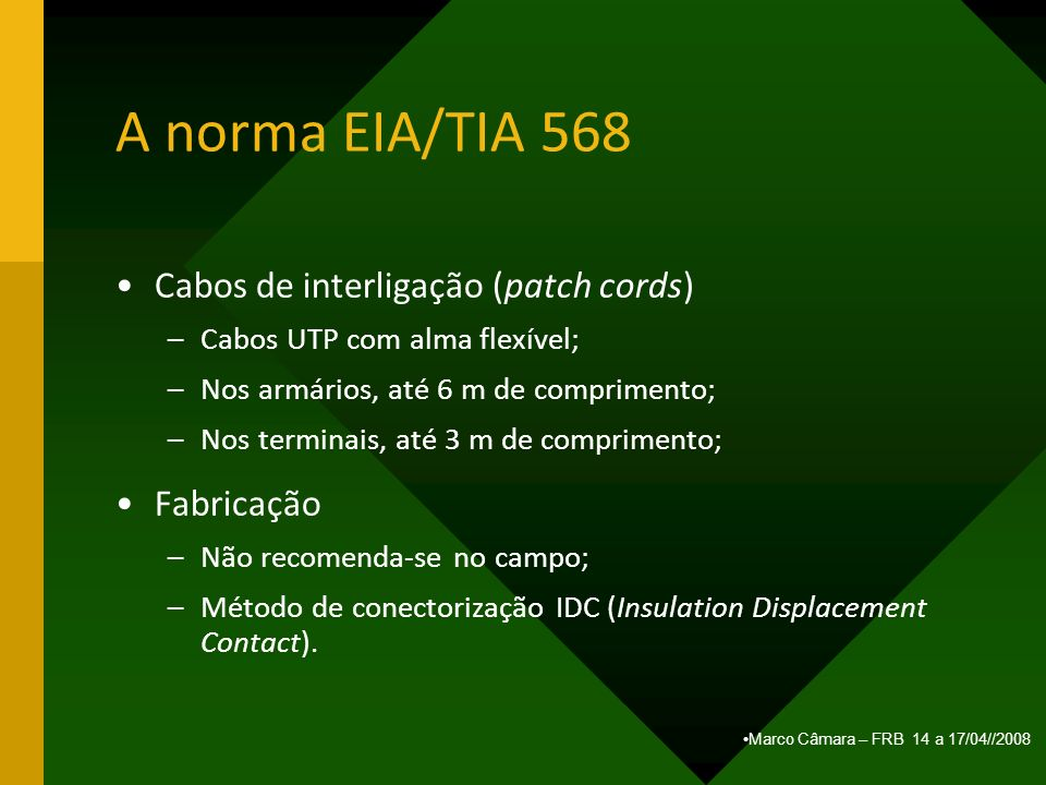A norma EIA/TIA 568 Cabos de interligação (patch cords) Fabricação