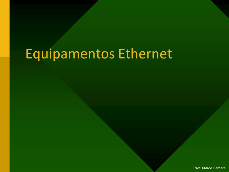 Equipamentos Ethernet