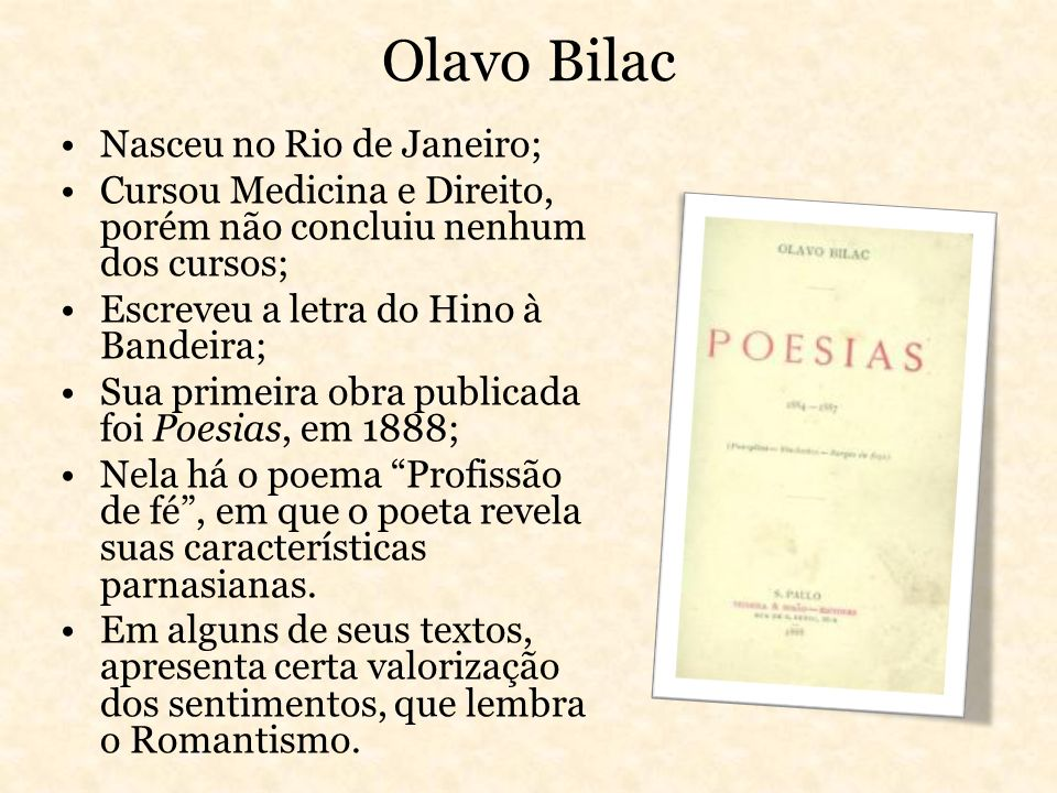 Olavo Bilac Nasceu no Rio de Janeiro;