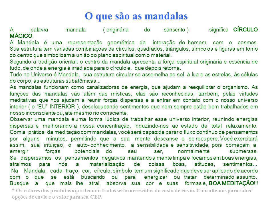 O que são as mandalas A palavra mandala ( originária do sânscrito ) significa CÍRCULO MÁGICO.