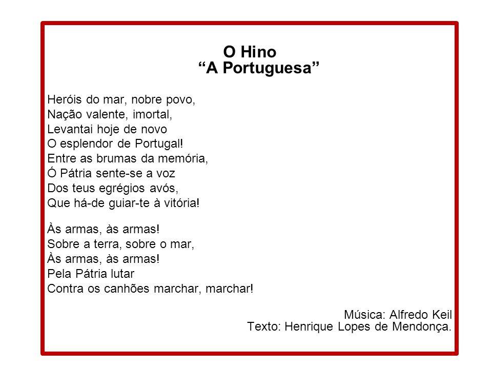 O Hino A Portuguesa Heróis do mar, nobre povo,