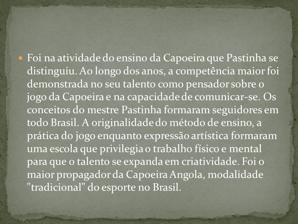 Foi na atividade do ensino da Capoeira que Pastinha se distinguiu