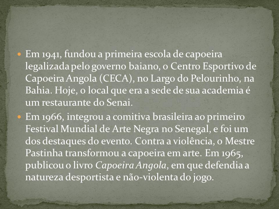 Em 1941, fundou a primeira escola de capoeira legalizada pelo governo baiano, o Centro Esportivo de Capoeira Angola (CECA), no Largo do Pelourinho, na Bahia. Hoje, o local que era a sede de sua academia é um restaurante do Senai.