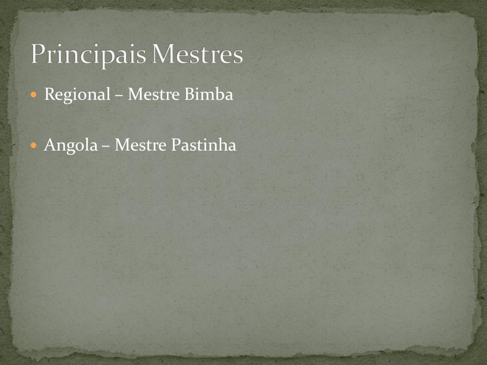 Principais Mestres Regional – Mestre Bimba Angola – Mestre Pastinha