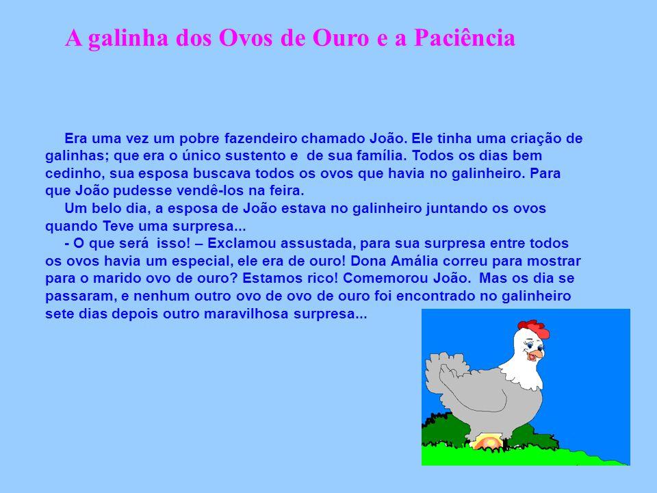 A galinha dos Ovos de Ouro e a Paciência