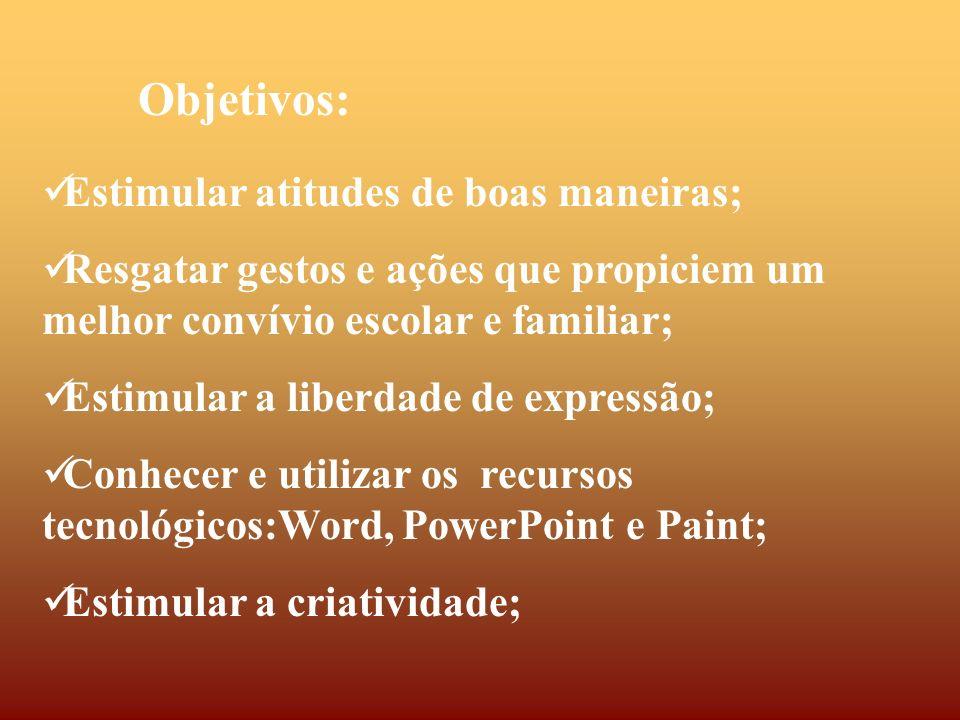 Objetivos: Estimular atitudes de boas maneiras;