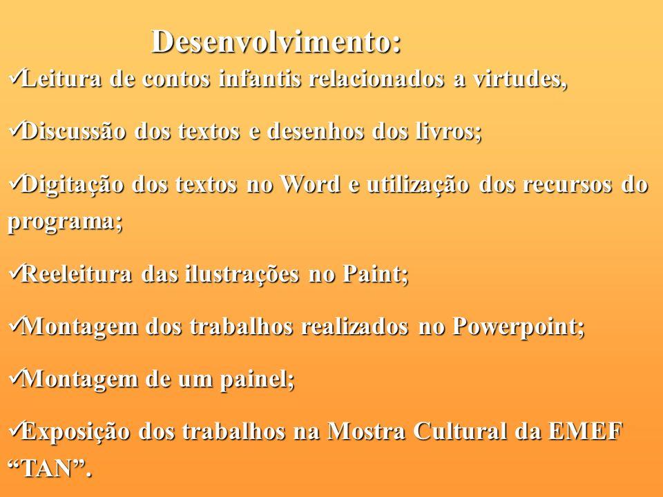 Desenvolvimento: Leitura de contos infantis relacionados a virtudes,