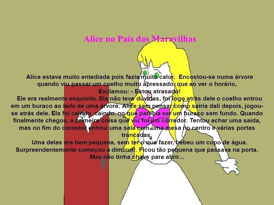 Alice no País das Maravilhas Exclamou: - Estou atrasado!