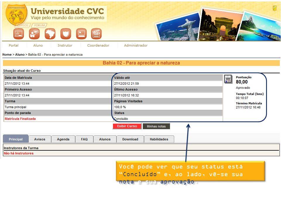 Você pode ver que seu status está Concluído e, ao lado, vê-se sua nota e sua aprovação.