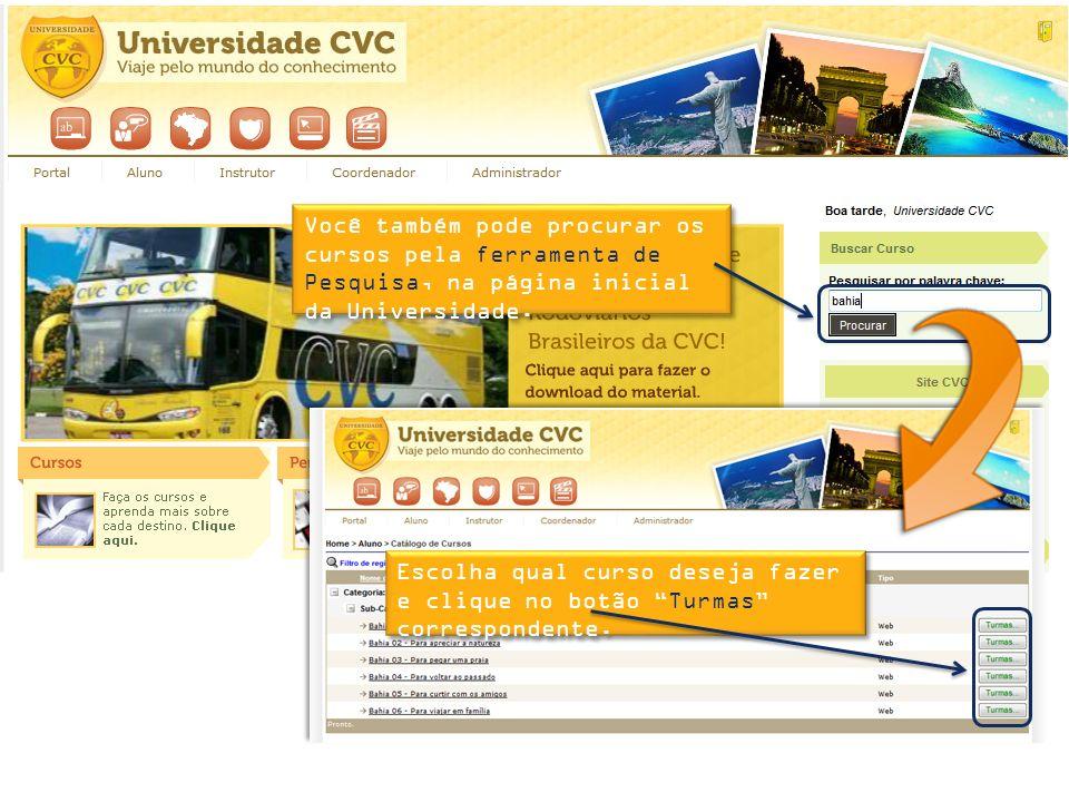 Você também pode procurar os cursos pela ferramenta de Pesquisa, na página inicial da Universidade.