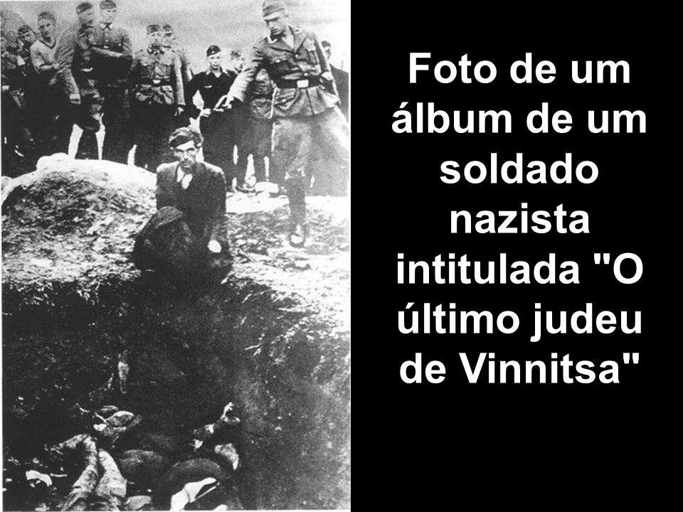 Foto de um álbum de um soldado nazista intitulada O último judeu de Vinnitsa