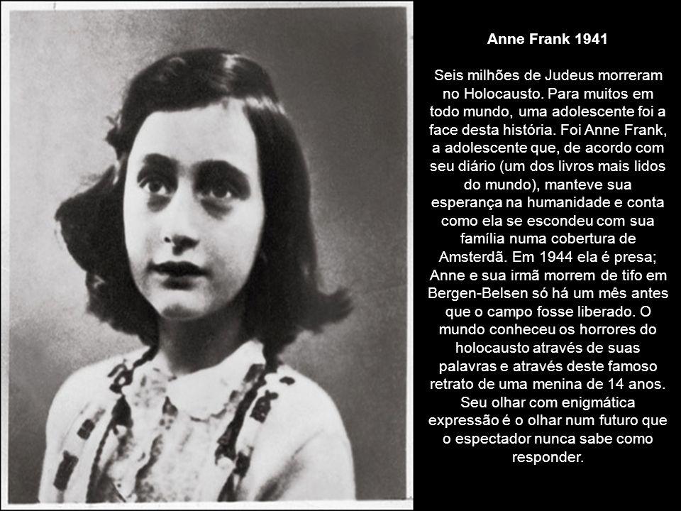 Anne Frank 1941 Seis milhões de Judeus morreram no Holocausto