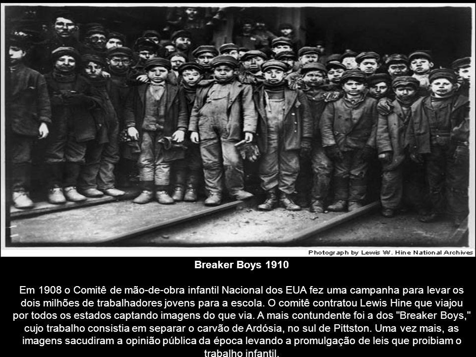 Breaker Boys 1910 Em 1908 o Comitê de mão-de-obra infantil Nacional dos EUA fez uma campanha para levar os dois milhões de trabalhadores jovens para a escola.