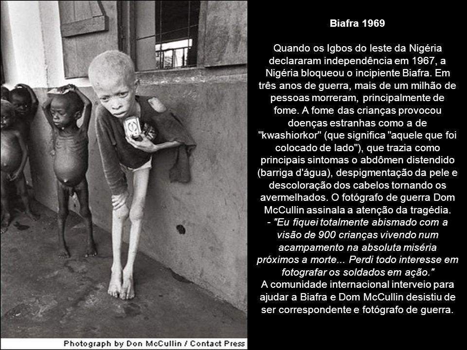 Biafra 1969 Quando os Igbos do leste da Nigéria declararam independência em 1967, a Nigéria bloqueou o incipiente Biafra.