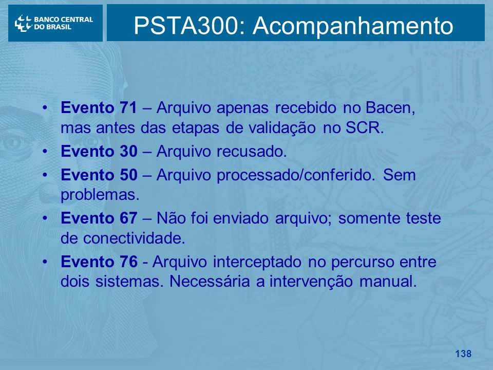 PSTA300: Acompanhamento Evento 71 – Arquivo apenas recebido no Bacen, mas antes das etapas de validação no SCR.