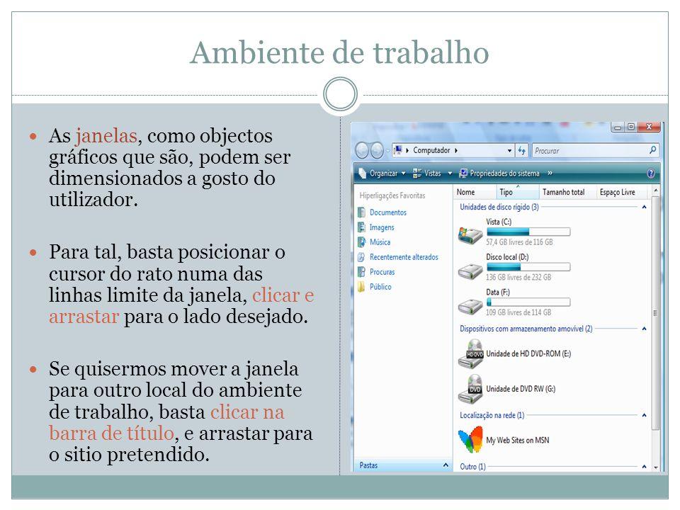 Ambiente de trabalho As janelas, como objectos gráficos que são, podem ser dimensionados a gosto do utilizador.