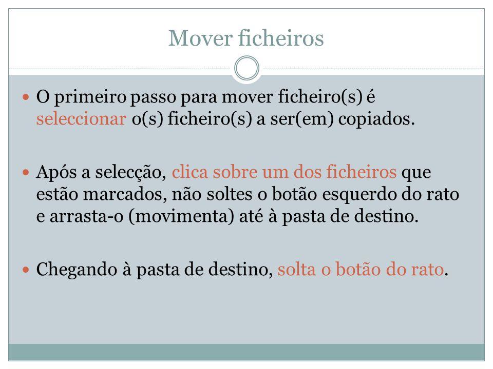 Mover ficheiros O primeiro passo para mover ficheiro(s) é seleccionar o(s) ficheiro(s) a ser(em) copiados.