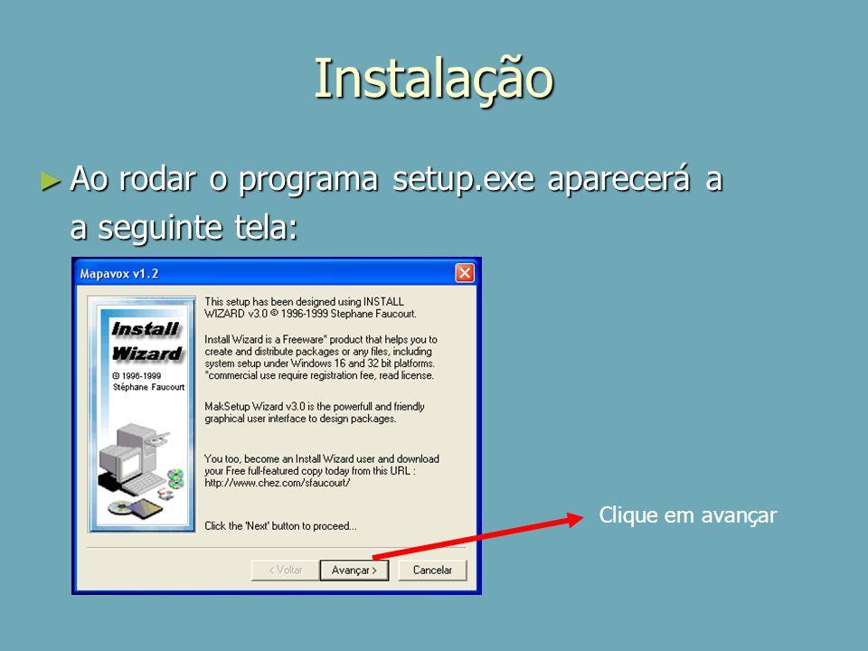 Instalação Ao rodar o programa setup.exe aparecerá a a seguinte tela: