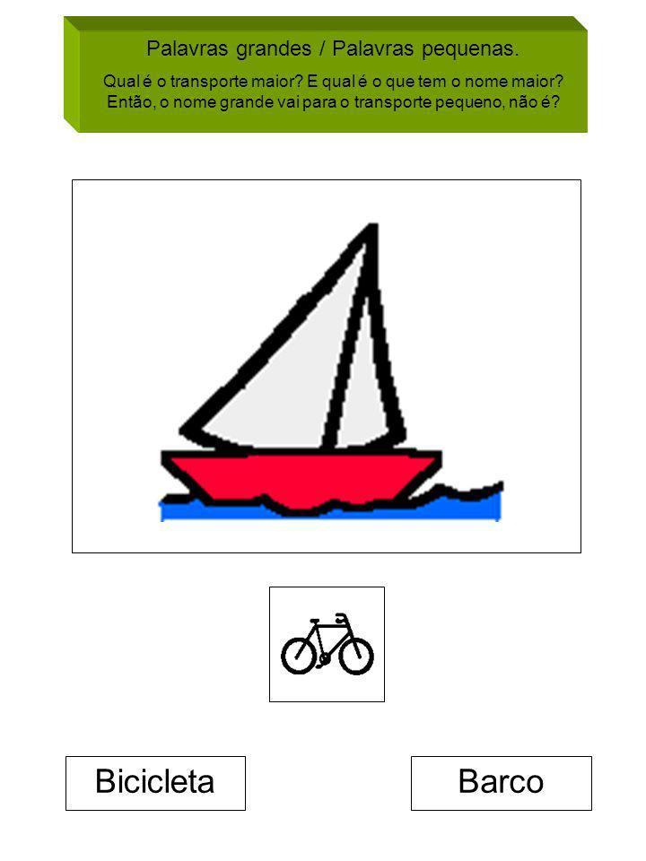 Bicicleta Barco Palavras grandes / Palavras pequenas.