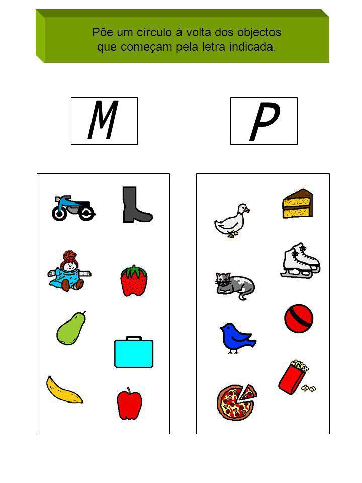 M P Põe um círculo à volta dos objectos