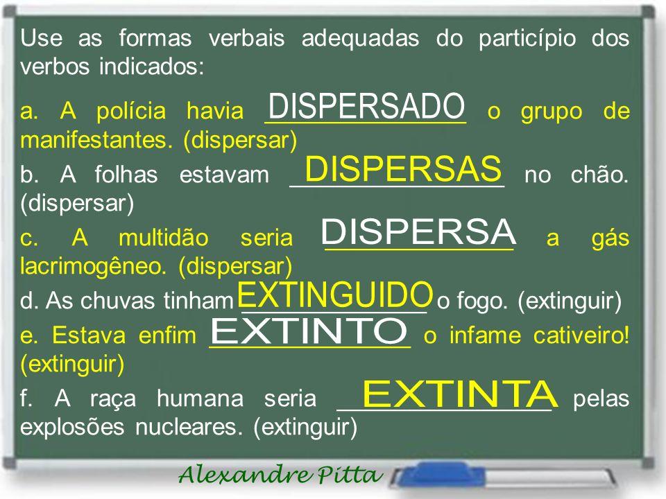 DISPERSADO DISPERSAS DISPERSA EXTINGUIDO EXTINTO EXTINTA