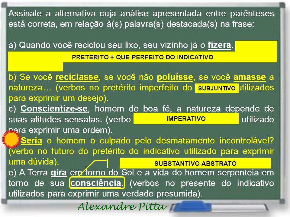 PRETÉRITO + QUE PERFEITO DO INDICATIVO