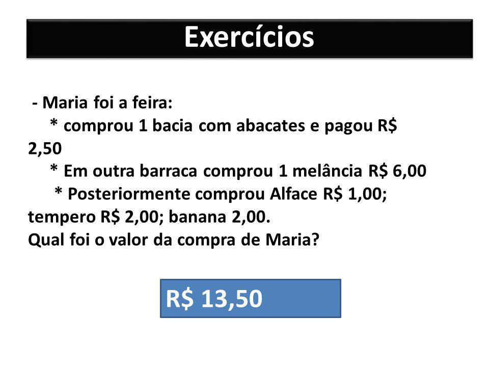Exercícios R$ 13,50 - Maria foi a feira: