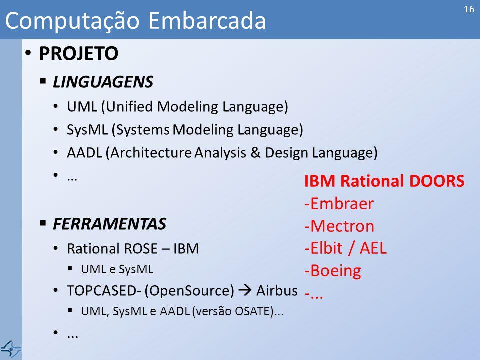Computação Embarcada PROJETO LINGUAGENS FERRAMENTAS IBM Rational DOORS