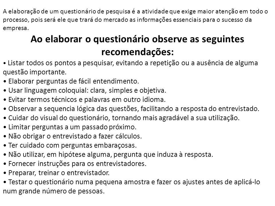 Ao elaborar o questionário observe as seguintes recomendações: