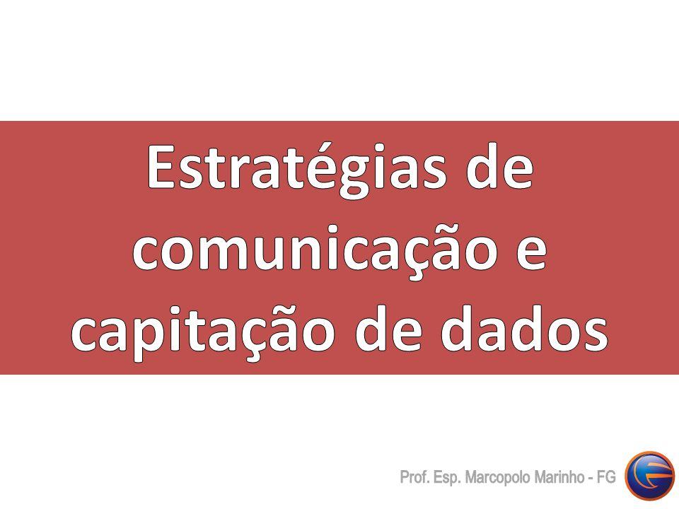 Estratégias de comunicação e capitação de dados