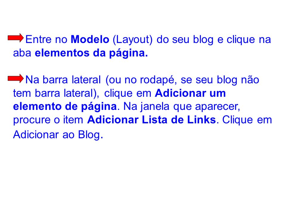 Entre no Modelo (Layout) do seu blog e clique na aba elementos da página.