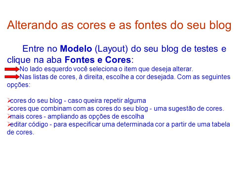 Alterando as cores e as fontes do seu blog