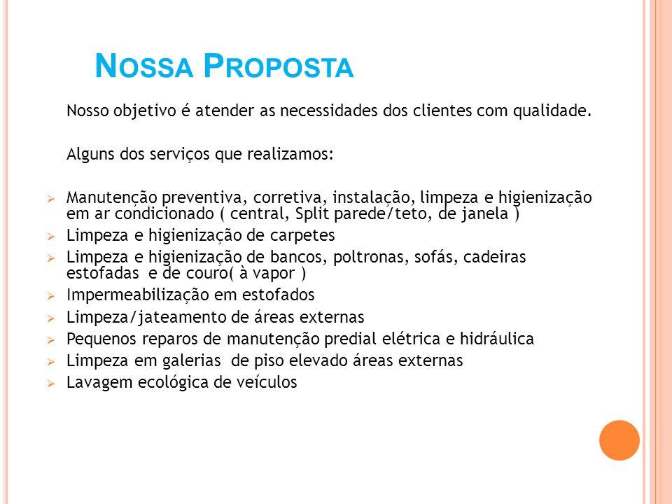 Nossa Proposta Alguns dos serviços que realizamos: