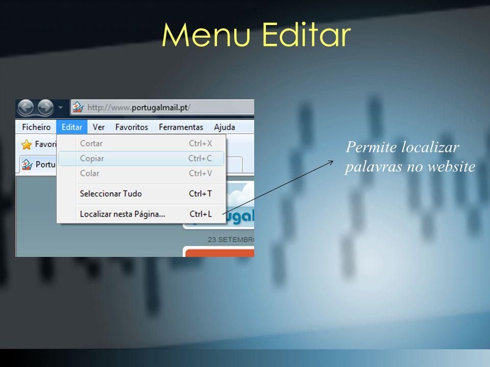 Menu Editar Permite localizar palavras no website