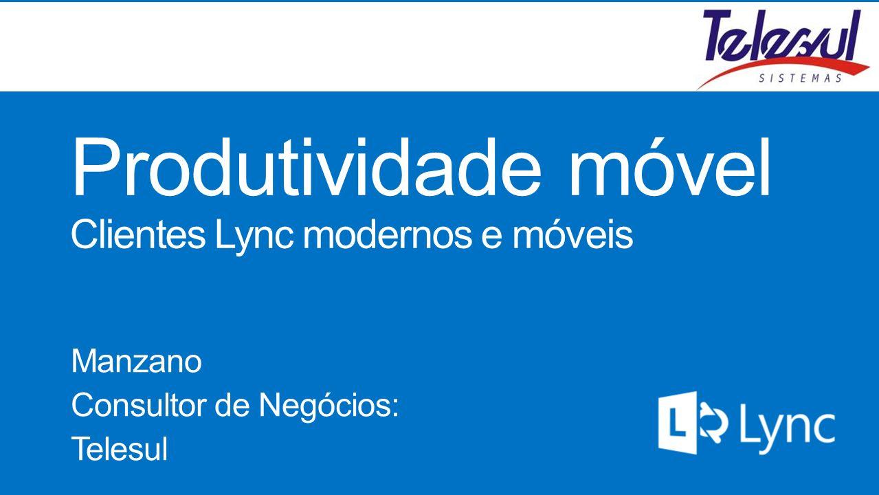 Produtividade móvel Clientes Lync modernos e móveis
