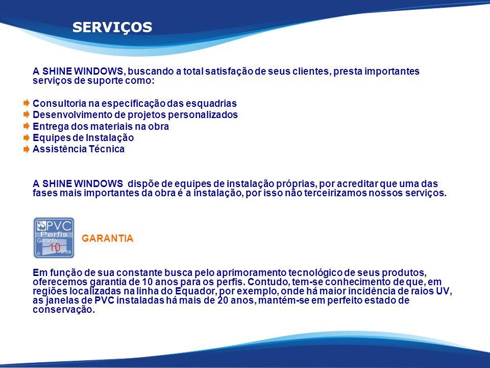 SERVIÇOS A SHINE WINDOWS, buscando a total satisfação de seus clientes, presta importantes serviços de suporte como:
