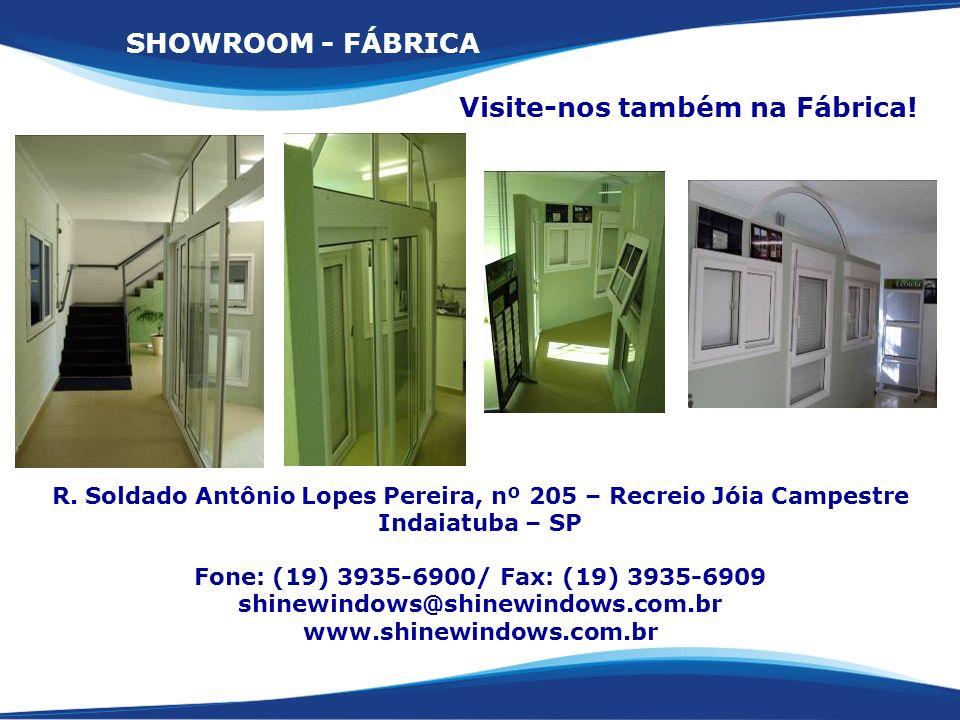 Visite-nos também na Fábrica!