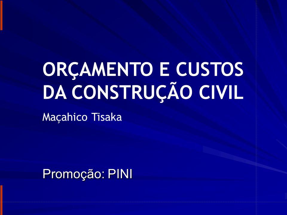 ORÇAMENTO E CUSTOS DA CONSTRUÇÃO CIVIL