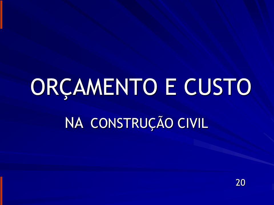 ORÇAMENTO E CUSTO NA CONSTRUÇÃO CIVIL 20