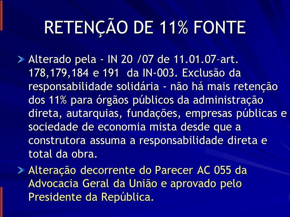 RETENÇÃO DE 11% FONTE