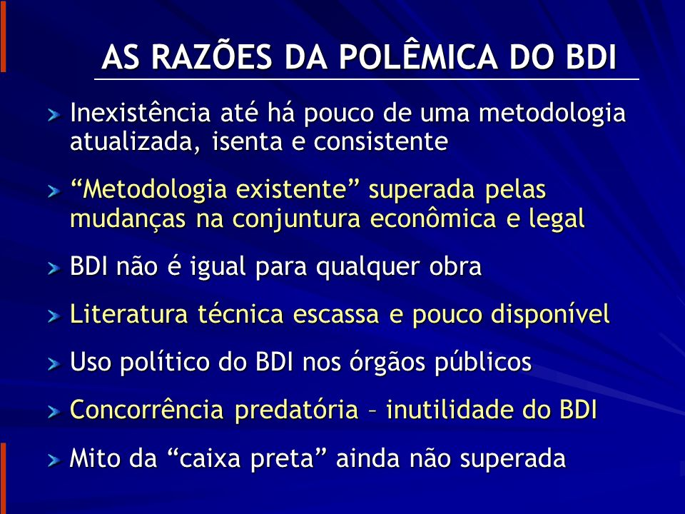 AS RAZÕES DA POLÊMICA DO BDI
