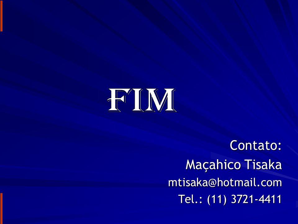 FIM Contato: Maçahico Tisaka mtisaka@hotmail.com Tel.: (11) 3721-4411