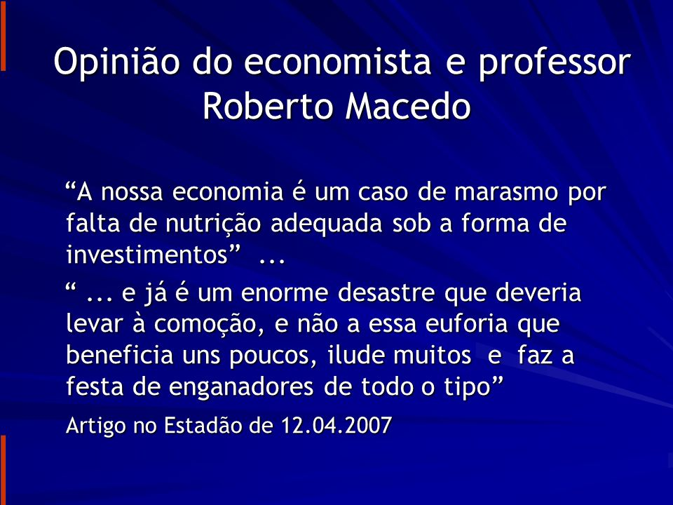 Opinião do economista e professor Roberto Macedo