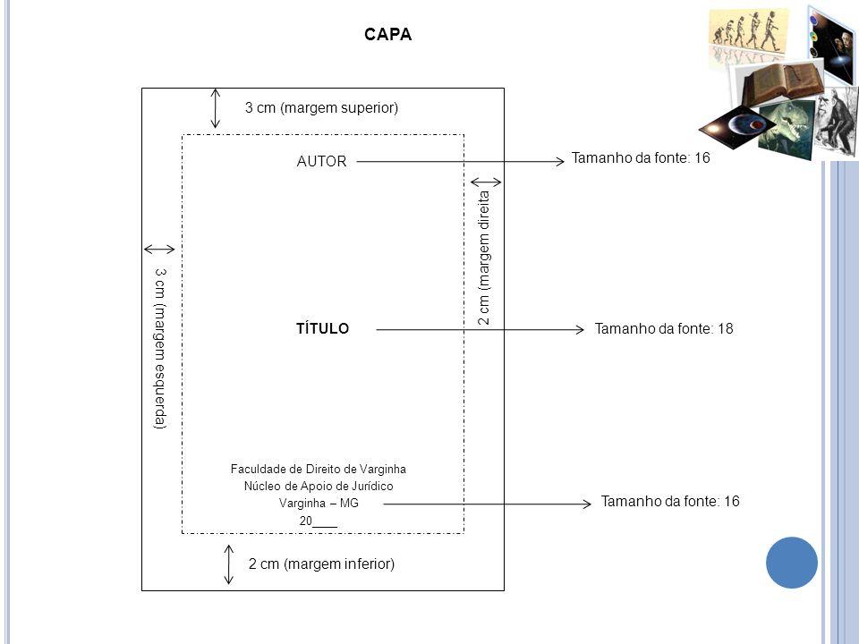 CAPA 3 cm (margem superior) AUTOR Tamanho da fonte: 16