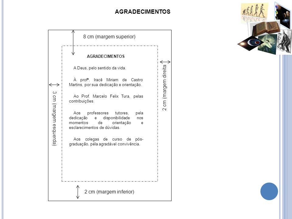 AGRADECIMENTOS 8 cm (margem superior) 2 cm (margem direita