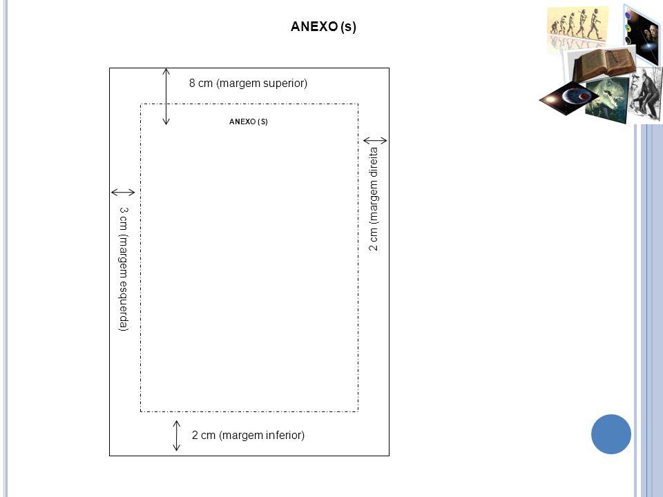 ANEXO (s) 8 cm (margem superior) 2 cm (margem direita