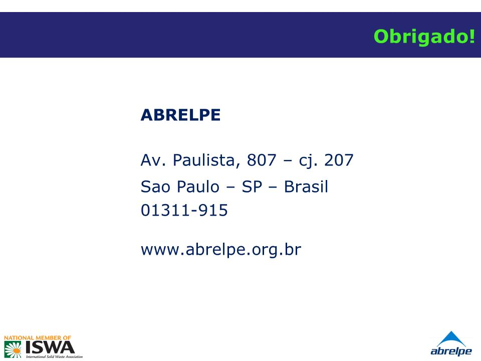 Obrigado! ABRELPE Av. Paulista, 807 – cj. 207 Sao Paulo – SP – Brasil 01311-915 www.abrelpe.org.br