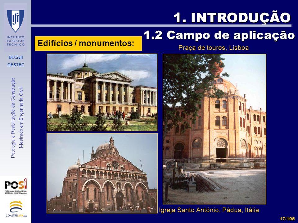 1. INTRODUÇÃO 1.2 Campo de aplicação Edifícios / monumentos: