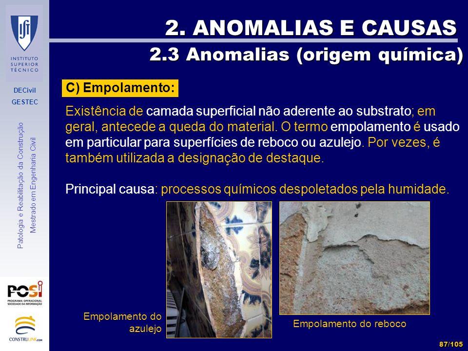 2. ANOMALIAS E CAUSAS 2.3 Anomalias (origem química) C) Empolamento: